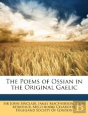 The Poems Of Ossian In The Original Gael