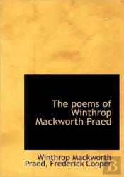The Poems Of Winthrop Mackworth Praed