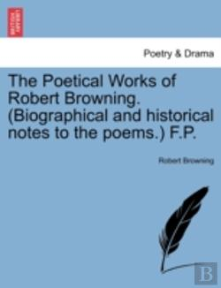 Bertrand.pt - The Poetical Works Of Robert Browning. (Biographical And Historical Notes To The Poems.) F.P.