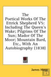 The Poetical Works Of The Ettrick Shephe