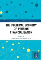 The Political Economy Of Pension Financialisation
