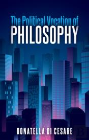 The Political Vocation Of Philosophy