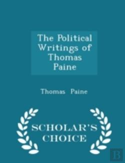 Bertrand.pt - The Political Writings Of Thomas Paine - Scholar'S Choice Edition