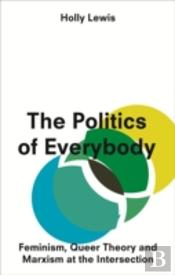 The Politics Of Every Body