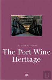 The Port Wine Heritage - Cellars Of Gold