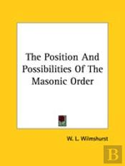The Position And Possibilities Of The Masonic Order
