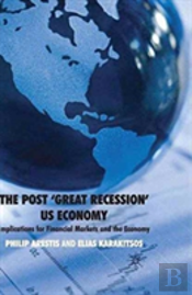 The Post 'Great Recession' Us Economy