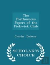 The Posthumous Papers Of The Pickwick Cl