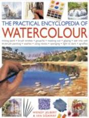 The Practical Encyclopedia Of Watercolour