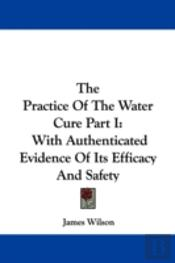 The Practice Of The Water Cure Part I: W