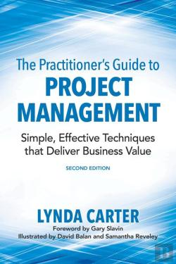 Bertrand.pt - The Practitioner'S Guide To Project Management
