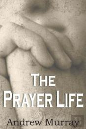 The Prayer Life