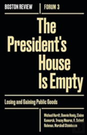 The President`S House Is Empty - Losing And Gaining Public Goods