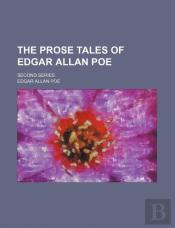 The Prose Tales Of Edgar Allan Poe; Second Series