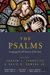 The Psalms : Language For All Seasons Of The Soul