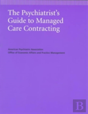 The Psychiatrist'S Guide To Managed Care Contracting