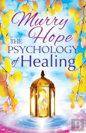 The Psychology Of Healing: A Comprehensi