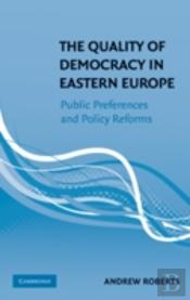 The Quality Of Democracy In Eastern Europe