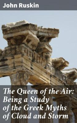 Bertrand.pt - The Queen Of The Air: Being A Study Of The Greek Myths Of Cloud And Storm