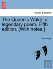 The Queen'S Wake: A Legendary Poem. Fifth Edition. (With Notes.)