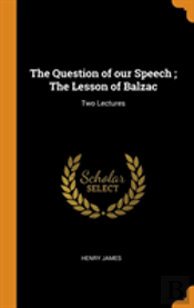 The Question Of Our Speech ; The Lesson Of Balzac
