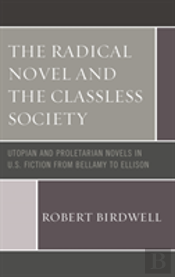 The Radical Novel And The Classless Society