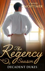 The Regency Season: Decadent Dukes