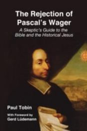 The Rejection Of Pascal'S Wager