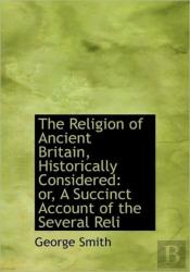 The Religion Of Ancient Britain, Histori