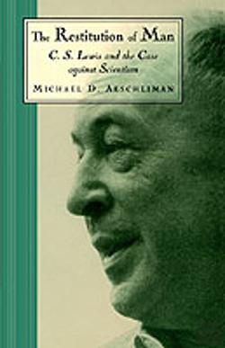 Bertrand.pt - The Restitution Of Man: C. S. Lewis And The Case Against Scientism