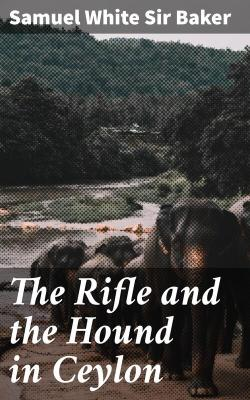 Bertrand.pt - The Rifle And The Hound In Ceylon