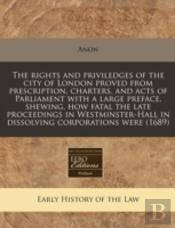 The Rights And Priviledges Of The City O