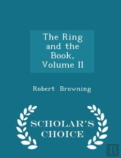 Bertrand.pt - The Ring And The Book, Volume Ii - Scholar'S Choice Edition