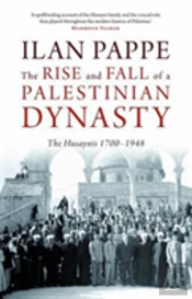The Rise And Fall Of A Palestinian Dynasty