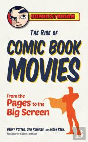 The Rise Of Comic Book Movies
