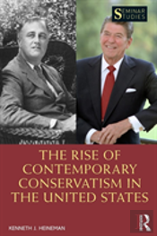 The Rise Of Contemporary Conservatism In The United States