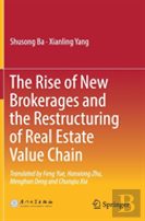 The Rise Of New Brokerages And The Restructuring Of Real Estate Value Chain
