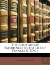 The Road Ahead: Experiences In The Life