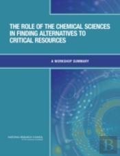 The Role Of The Chemical Sciences In Finding Alternatives To Critical Resources