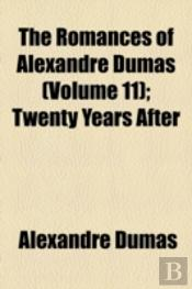 The Romances Of Alexandre Dumas  Volume