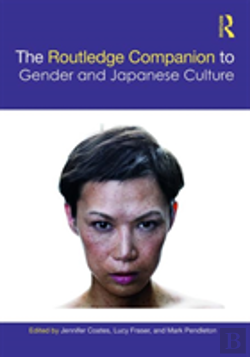Bertrand.pt - The Routledge Companion To Gender And Japanese Culture