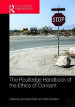 Bertrand.pt - The Routledge Handbook Of The Ethics Of Consent