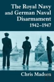 The Royal Navy And German Naval Disarmam