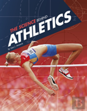 The Science Behind Athletics