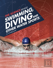 The Science Behind Swimming, Diving And Other Water Sports