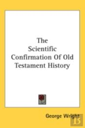 The Scientific Confirmation Of Old Testa