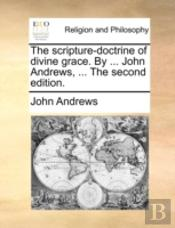 The Scripture-Doctrine Of Divine Grace.
