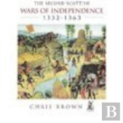 The Second Scottish Wars Of Independence 1332-1363