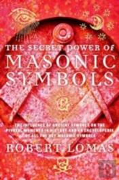 The Secret Power Of Masonic Symbols