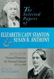 The Selected Papers Of Elizabeth Cady Stanton And Susan B.Anthony